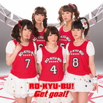 Get goal!(初回限定盤)(DVD付)/RO-KYU-BU!