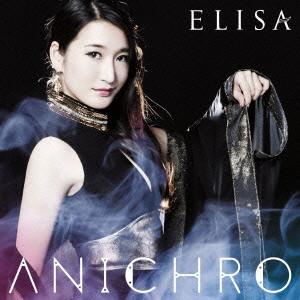 ANICHRO(初回生産限定盤A)(Blu-ray Disc付)/ELISA