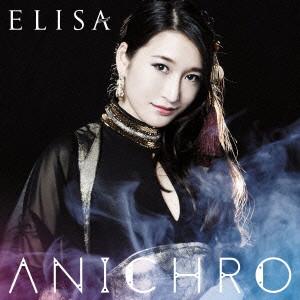 ANICHRO(初回生産限定盤B)(DVD付)/ELISA