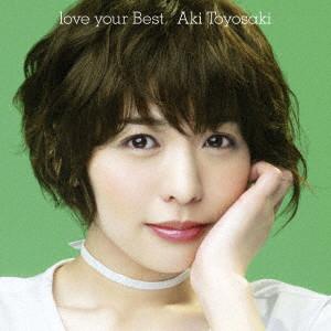 love your Best(初回生産限定盤)(DVD付)/豊崎愛生