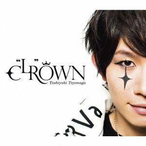 C'LR'OWN(DVD付)/豊永利行