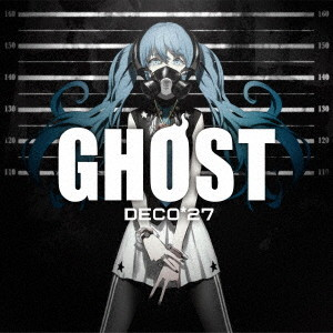 Ghost(通常盤)/DECO*27