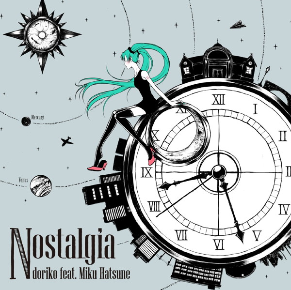 Nostalgia/doriko feat.初音ミク