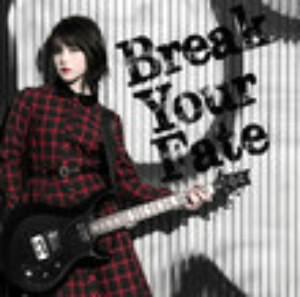 Break Your Fate(通常盤)/西沢幸奏
