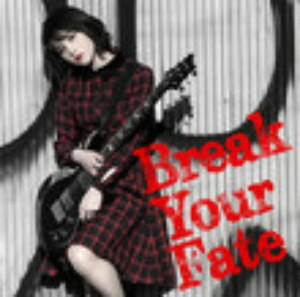 Break Your Fate(初回限定盤)(DVD付)/西沢幸奏
