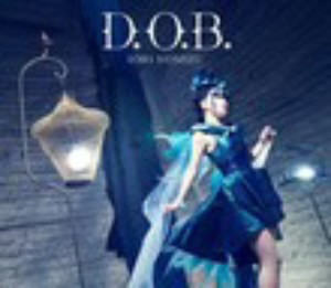 D.O.B.(初回限定盤)(DVD付)/野水いおり