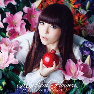 Mystical Flowers/黒崎真音