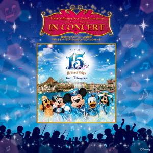 東京ディズニーシー15周年'ザ・イヤー・オブ・ウィッシュ'イン・コンサート