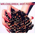【クリックでお店のこの商品のページへ】Mr.Children/NOT FOUND
