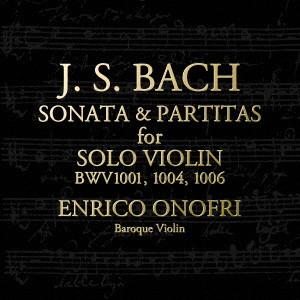 オノフリ/バッハ:無伴奏ヴァイオリンのためのソナタ第1番、パルティータ第2番、第3番
