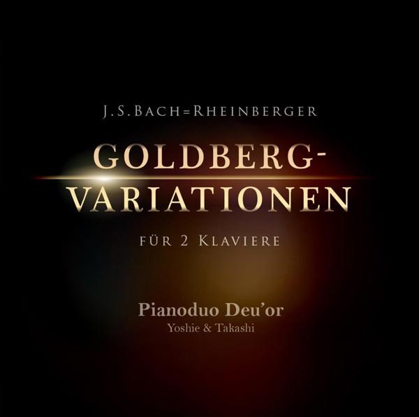 PIANO DUO DEUOR/J.S.バッハ(ラインベルガー編):2台ピアノのためのゴルトベルク変奏曲