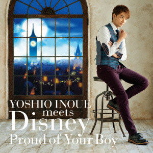 井上芳雄/YOSHIO INOUE meets Disney〜Proud of Your Boy〜