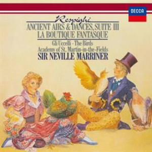 マリナー/レスピーギ:リュートのための古風な舞曲とアリア第3組曲、組曲「鳥」、バレエ「風変わりな店」組曲