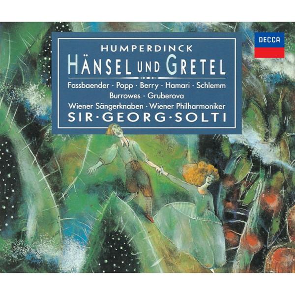 ショルティ/フンパーディンク:歌劇「ヘンゼルとグレーテル」