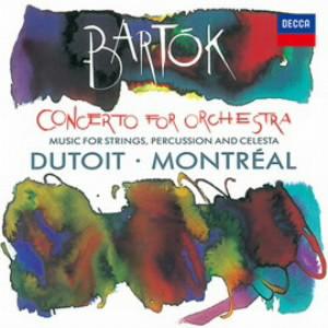 デュトワ/バルトーク:管弦楽のための協奏曲、弦楽器と打楽器とチェレスタのための音楽