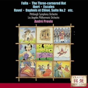 プレヴィン/ファリャ:「三角帽子」/ラヴェル:バレエ「ダフニスとクロエ」第2組曲 他