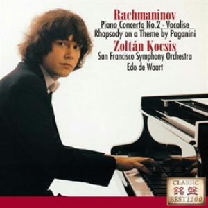 コチシュ/ラフマニノフ:ピアノ協奏曲第2番、ヴォカリーズ 他