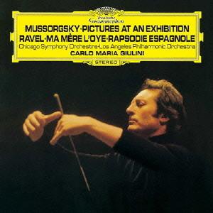 ジュリーニ/ムソルグスキー:組曲「展覧会の絵」、ラヴェル:組曲「マ・メール・ロワ」、スペイン狂詩曲