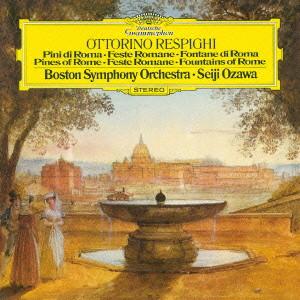 小澤征爾/レスピーギ:「ローマの噴水」「ローマの松」「ローマの祭」他