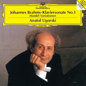 ウゴルスキ/ブラームス:ピアノ・ソナタ第3番、ヘンデルの主題による変奏曲とフーガ
