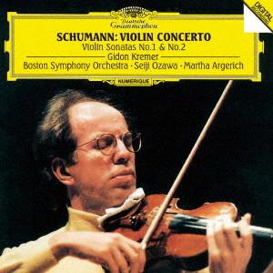 クレーメル/シューマン:ヴァイオリン協奏曲、ヴァイオリン・ソナタ第1番&第2番