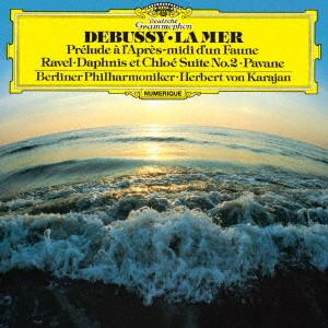 カラヤン/ドビュッシー:交響詩「海」、牧神の午後への前奏曲/ラヴェル:亡き王女のためのパヴァーヌ、「ダフニスとクロエ」第2組曲