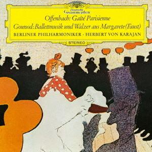 カラヤン/オッフェンバック:バレエ「パリの喜び」抜粋/グノー:歌劇「ファウスト」からのバレエ音楽