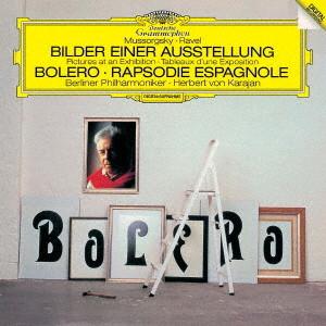 カラヤン/ラヴェル:ボレロ、スペイン狂詩曲/ムソルグスキー:組曲「展覧会の絵」