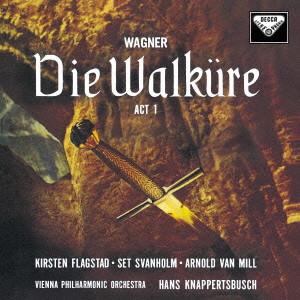 クナッパーツブッシュ/ワーグナー:楽劇「ヴァルキューレ」第1幕、他(紙ジャケット仕様)