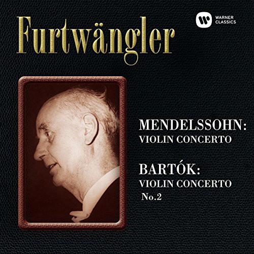 フルトヴェングラー/メンデルスゾーン:ヴァイオリン協奏曲、バルトーク:ヴァイオリン協奏曲第2番
