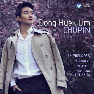 イム・ドンヒョク/ショパン:華麗なる変奏曲、24の前奏曲 他