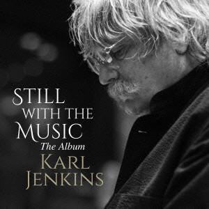 カール・ジェンキンス/スティル・ウィズ・ザ・ミュージック〜20イヤーズ・ベスト・コレクション