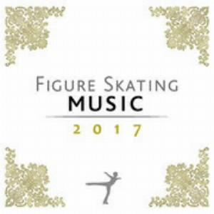 フィギュア・スケーティング・ミュージック2017