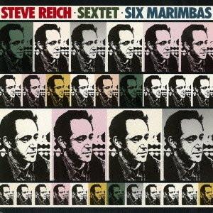 ライヒ&ミュージシャンズ/ライヒ:六重奏曲、六台のマリンバ
