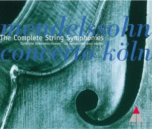 コンチェルト・ケルン/メンデルスゾーン:弦楽のための交響曲全集