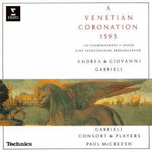 マクリーシュ/アンドレア&ジョヴァンニ・ガブリエリ:1595年 ヴェネツィアの戴冠式