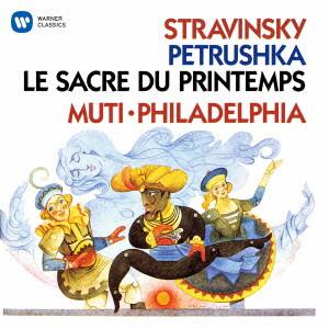 ムーティ/ストラヴィンスキー:ペトルーシュカ&春の祭典