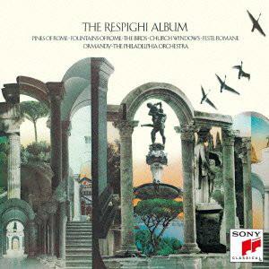 オーマンディ/レスピーギ:ローマ三部作、組曲「鳥」&「教会のステンドグラス」