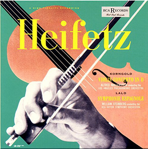 ハイフェッツ/コルンゴルト:ヴァイオリン協奏曲&ラロ:スペイン交響曲