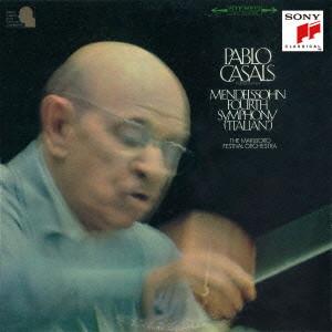 カザルス/メンデルスゾーン:交響曲第4番「イタリア」&序曲「フィンガルの洞窟」他