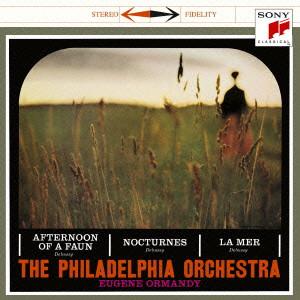 オーマンディ/ドビュッシー:交響詩「海」、牧神の午後への前奏曲、夜想曲他