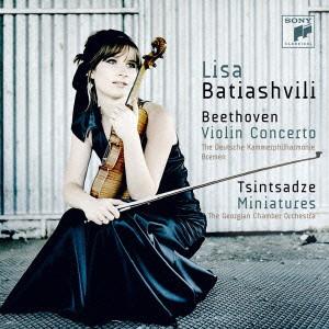 バティアシュヴィリ/ベートーヴェン:ヴァイオリン協奏曲、ツィンツァーゼ:6つの小品