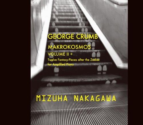 中川瑞葉/GEORGE CRUMB Makrokosmos,Vol.II+