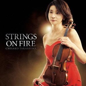 高嶋ちさ子/Strings on Fire