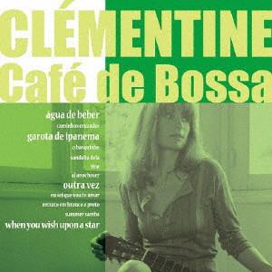 クレモンティーヌ/Cafe de Bossa Nova