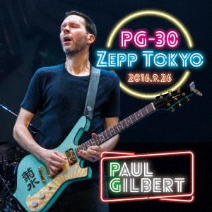 ポール・ギルバート/PG-30 ライヴ・アット・Zepp Tokyo 2016