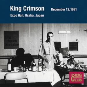 キング・クリムゾン/コレクターズ・クラブ 1981年12月12日大阪万博ホール