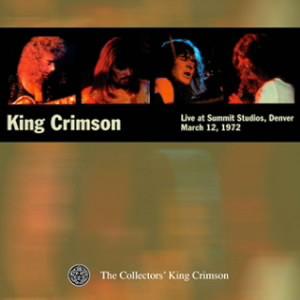 キング・クリムゾン/コレクターズ・クラブ 1972年3月12日 デンバー、サミット・スタジオ