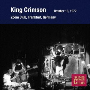 キング・クリムゾン/コレクターズ・クラブ 1972年10月13日 ズーム・クラブ