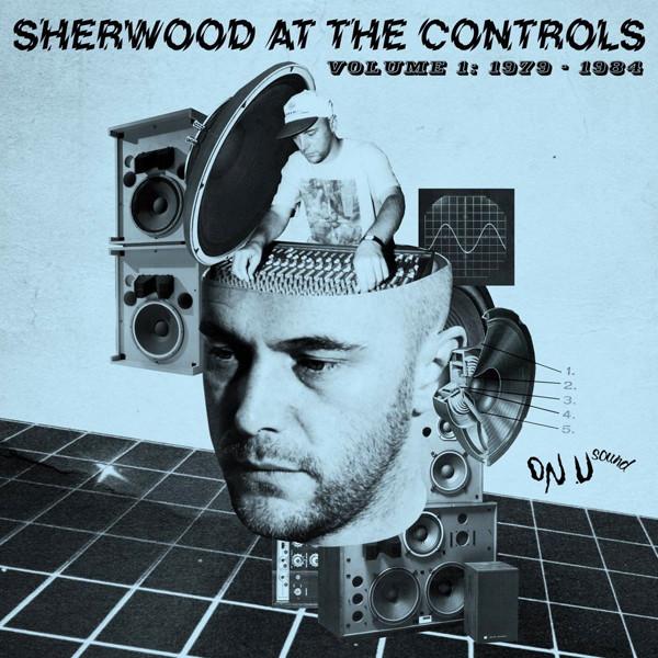 シャーウッド・アット・ザ・コントロール-Volume 1:1979-1984